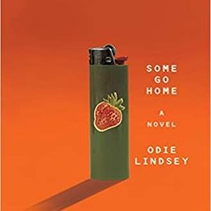 Reader Meet Writer: Odie Lindsey   Some Go Home