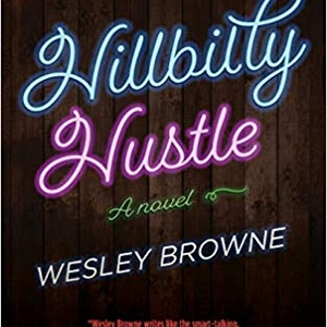 A Virtual evening with Wesley Browne and George Singleton | Hillbilly Hustle