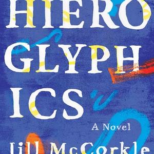 Reader Meet Writer: Jill McCorkle   Hieroglyphics