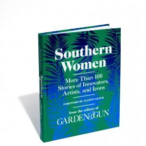A Book Signing | Southern Women: A New Book from Garden & Gun