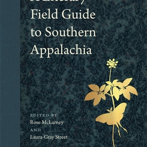 A Literary Field Guide to Southern Appalachia | A Conversation Between Writers
