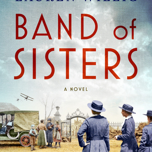 Bestseller Lauren Willig launches BAND OF SISTERS and celebrates Women's History Month virtually