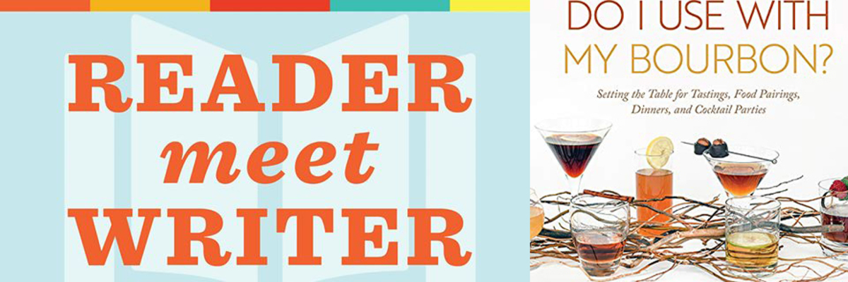 Reader Meet Writer: Peggy Noe Stevens & Susan Reigler | Which Fork Do I Use With My Bourbon?