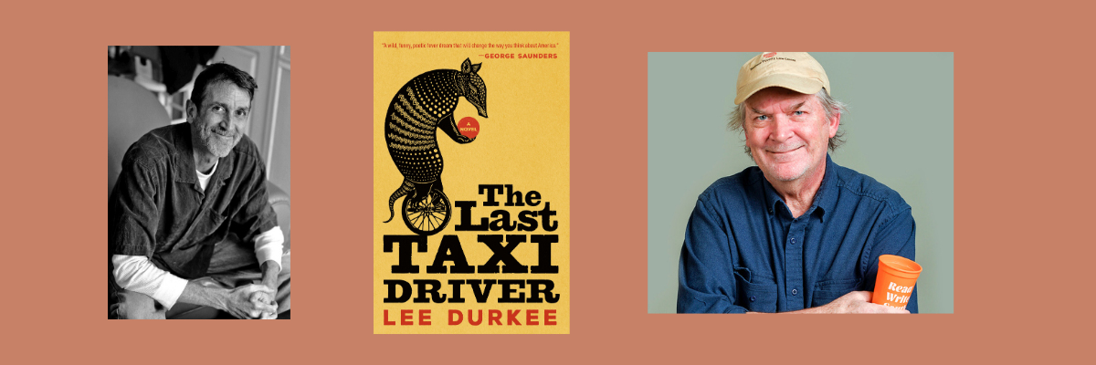 A Virtual Conversation with Lee Durkee and George Singleton | The Last Taxi Driver