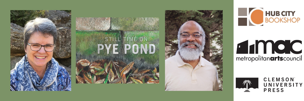 Danielle Fontaine in virtual conversation with Dwight Rose | Still Time on Pye Pond