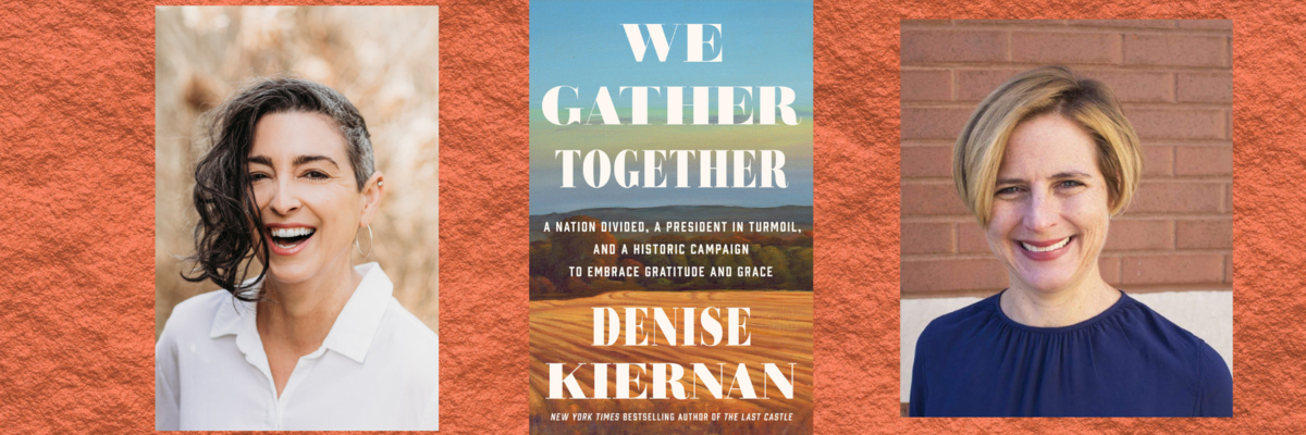 Denise Kiernan in conversation with Erin Templeton   We Gather Together