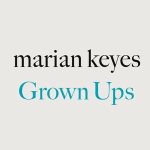Reader Meet Writer: Marian Keyes   Grown Ups