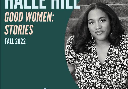 Hub City Press to publish Halle Hill's GOOD WOMEN: STORIES