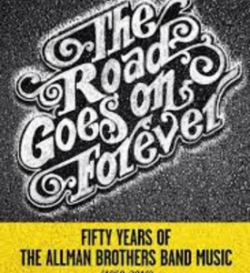 All About the Allman Brothers Band with Michael B. Smith & Paul T. Riddle | The Road Goes On Forever