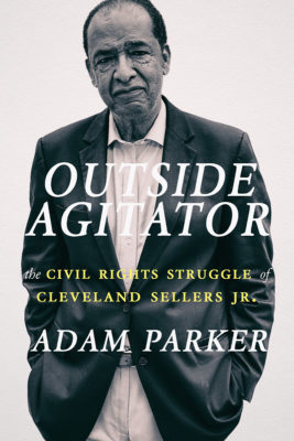 Outside Agitator: The Civil Rights Struggle of Cleveland Sellers Jr.