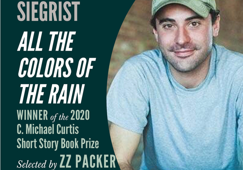 Andrew Siegrist is the winner of the C. Michael Curtis Short Story Book Prize