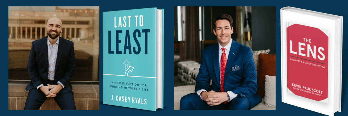 Let's Talk Leadership with J. Casey Ryals and Kevin Paul Scott | Last to Least