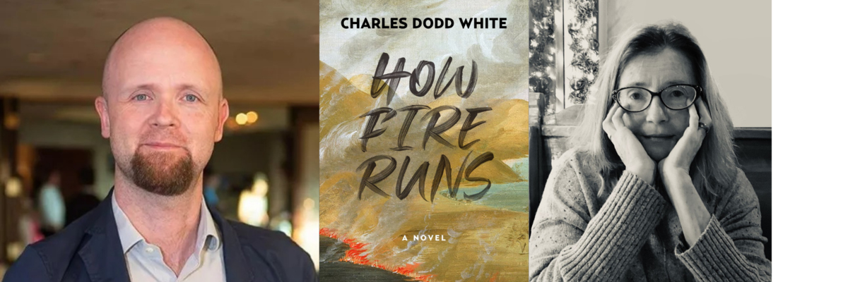 Charles Dodd White in conversation with Karen Salyer McElmurray | How Fire Runs